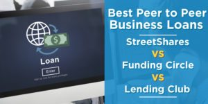 Best Peer-to-Peer Business Loans: StreetShares vs Funding Circle vs Lending Club