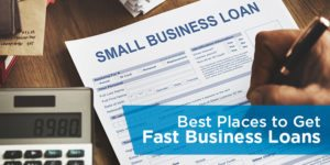 Best Places to Get Fast Business Loans
