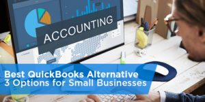 Best QuickBooks Alternative: 3 Options for Small Businesses