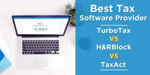 Best Tax Software Provider: TurboTax vs. H&RBlock vs. TaxAct