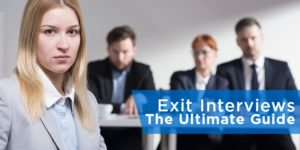 Exit Interviews: The Ultimate Guide