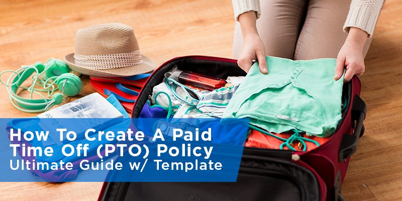 paid time off policy template - how to create a paid time off pto policy ultimate
