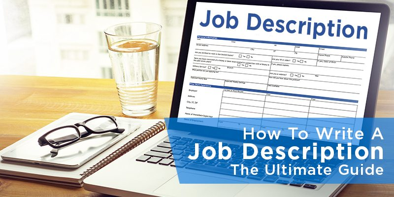 How To Write A Job Description The Ultimate Guide