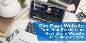 One Page Website: Turn Your Brochure or Flyer Into a Website In 5 Steps