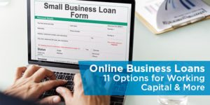 Online Business Loans: 11 Options for Working Capital & More