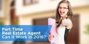Part Time Real Estate Agent – Can it Work in 2016?