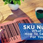 SKU Numbers: What They Are and How to Set Them Up for Your Business
