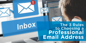 The 3 Rules to Choosing a Professional Email Address