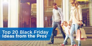 Top 20 Black Friday Ideas from the Pros