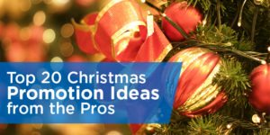 Top 22 Christmas Promotion Ideas from the Pros