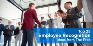Top 25 Employee Recognition Ideas from The Pros