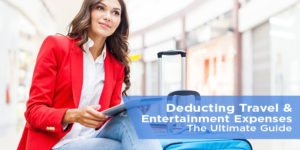 Deducting Travel & Entertainment Expenses: The Ultimate Guide