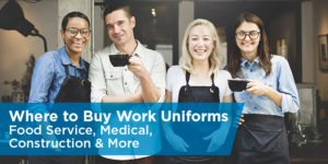 Where to Buy Work Uniforms: Food Service, Medical, Construction & More