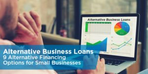 Alternative Business Loans: 9 Alternative Financing Options for Small Businesses