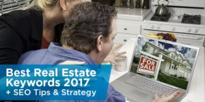Best Real Estate Keywords 2017 + SEO Tips & Strategy