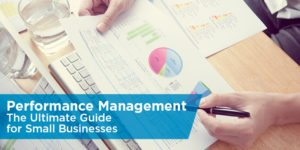 Performance Management – The Ultimate Guide for Small Businesses