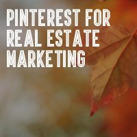 Pinterest - Real Estate Lead Generation