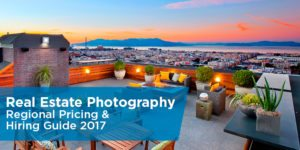 Real Estate Photography Pricing & Hiring Guide – 2017