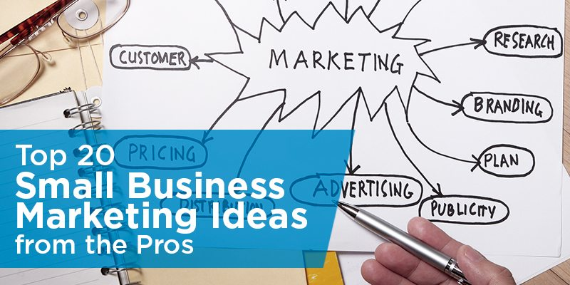 Top 25 Small Business Marketing Ideas from the Pros Marketing Ideas