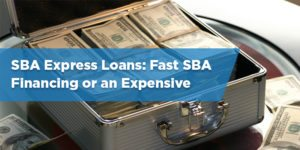 SBA Express Loans: Fast SBA Loans or Expensive Alternative to Traditional SBA Financing?