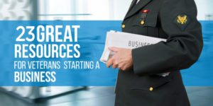 23 Great Resources for Veterans Starting a Business in 2017
