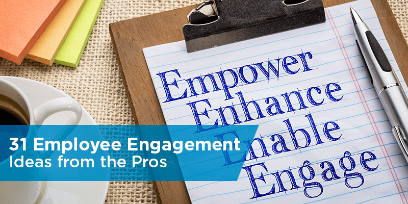 33 Employee Engagement Ideas From The Pros