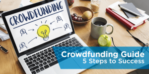 Crowdfunding Guide: 5 Steps to Success