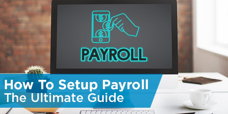 How To Do Payroll: The Ultimate Guide
