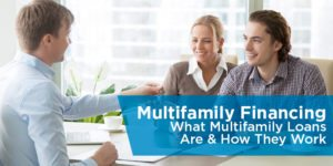 Multifamily Financing: What Multifamily Loans Are & How They Work