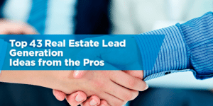 Top 43 Real Estate Lead Generation Ideas from the Pros