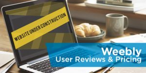 Weebly User Reviews & Pricing
