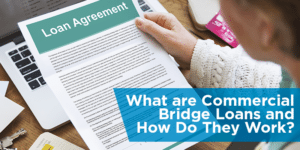 What are Commercial Bridge Loans and How Do They Work?