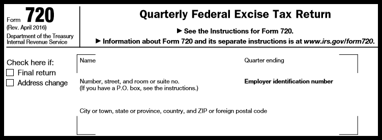 How To Complete Form 720 Quarterly Federal Excise Tax Return