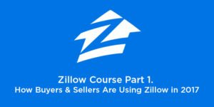 Zillow Course Part 1. How Buyers & Sellers Are Using Zillow in 2017