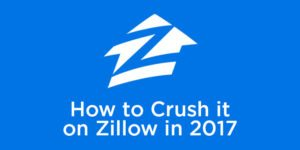 Free Course: How to Crush it on Zillow in 2017