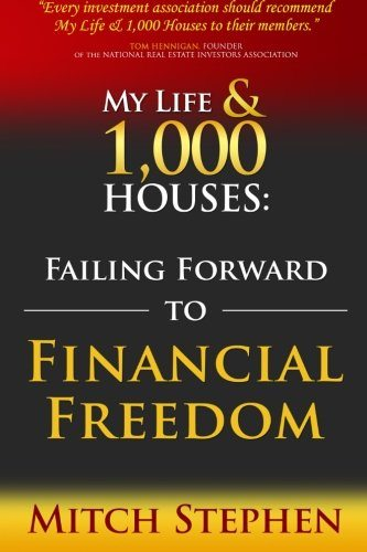 My Life & 1000 Houses, Failing Forward to Financial Freedom Real Estate books