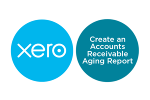 Lesson 3.5: How to Create an Accounts Receivable Aging Report in Xero