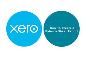 Lesson 6.2: How to Create a Balance Sheet Report in Xero