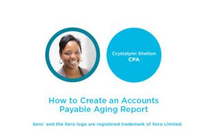 Lesson 4.5: How to Create an Accounts Payable Aging Report in Xero