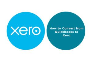 How to Convert from QuickBooks to Xero