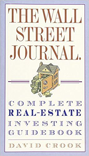 The Wall Street Journal Complete Real-Estate Investing Guidebook - Real Estate Investing Books
