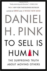 Daniel H. Pink To Sell is Human-Best Sales Books