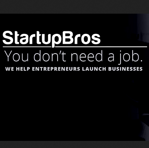 Startup Bros - Startup Ideas - Tips from the pros
