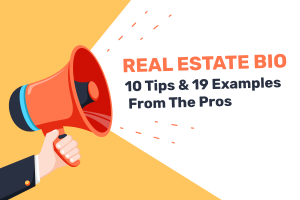 Real Estate Bio: 10 Tips & 20 Examples from the Pros
