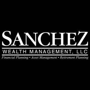 Sanchez Wealth Management - investment strategies - Tips from the pros