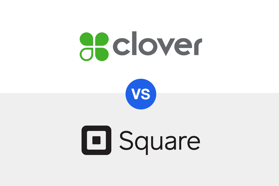 Clover vs Square: Price, Features, & What's Best in 2019