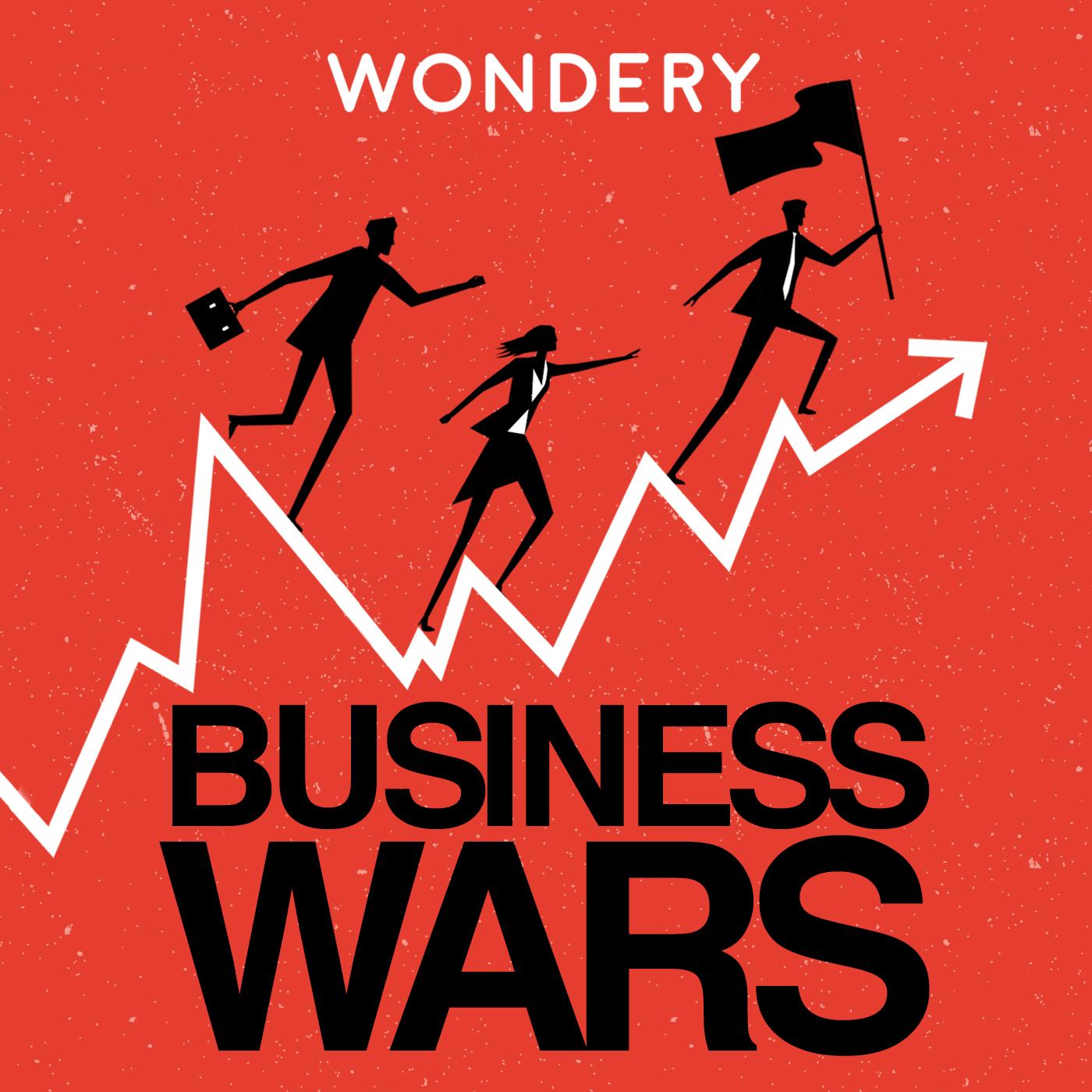 Business Wars - best entrepreneur podcasts