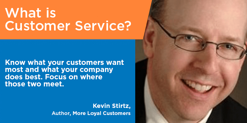 Kevin Stirtz - customer service quotes - Tips from the Pros