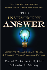 The Investment Answer by Daniel C Goldie and Gordon S Murray