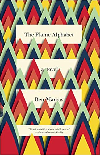 """""""The Flame Alphabet"""" by Ben Marcus"""